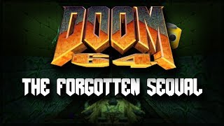 DOOM 64 - The Forgotten Sequel - Why Was It Forgotten