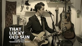 """Bob Dylan - That Lucky Old Sun (cover from """"SHADOWS IN THE NIGHT"""")"""