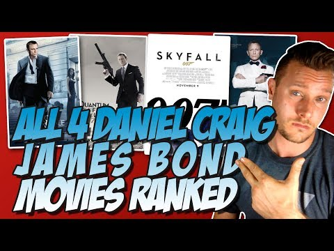 All 4 Daniel Craig James Bond Films Ranked Worst to Best