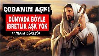 Çobanın Aşkı, Dünyada Böyle Aşk Yok, İbretlik Hikaye Sonuna Kadar Dinleyin - Can Demiryel