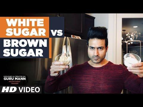 WHITE Sugar vs BROWN Sugar - Guru Mann Fitness ||