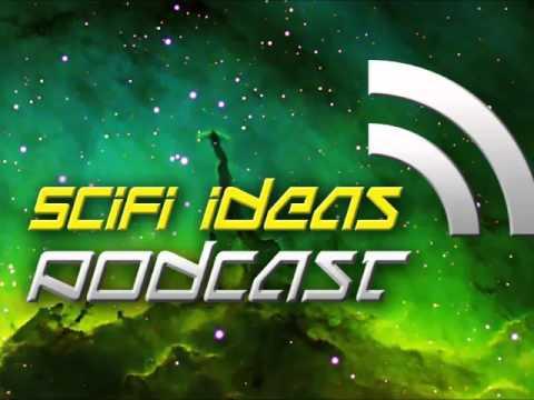 SciFi Ideas Podcast #13