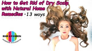 How to Get Rid of Dry Scalp with Natural Home Remedies