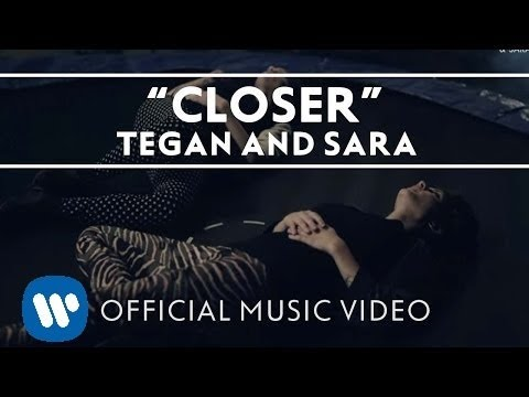 Tegan and Sara - Closer [OFFICIAL HD MUSIC VIDEO]