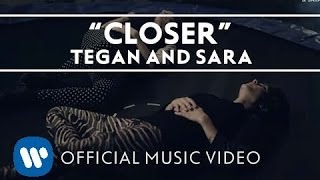 Repeat youtube video Tegan and Sara - Closer [OFFICIAL HD MUSIC VIDEO]