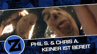 Phil S. & Chris A. - Keiner ist bereit (Musikvideo/2013)