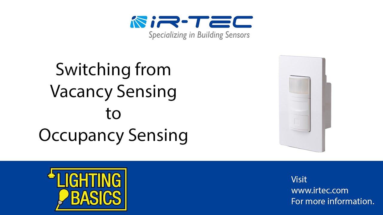 Switching from Vacancy Sensing to Occupancy Sensing.