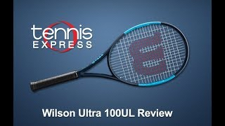 Wilson Ultra 100UL Racquet Review | Tennis Express