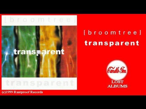 Broomtree: Transparent (Full Album) 1999