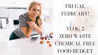FRUGAL FEBRUARY VLOG 2 - Zero Waste, Chemical Free, Food Budgets, PLUS COOK BOOK GIVEAWAY!