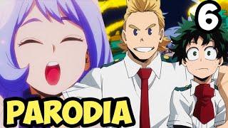 BOKU NO HERO ACADEMIA 6 - Parodia Resumida