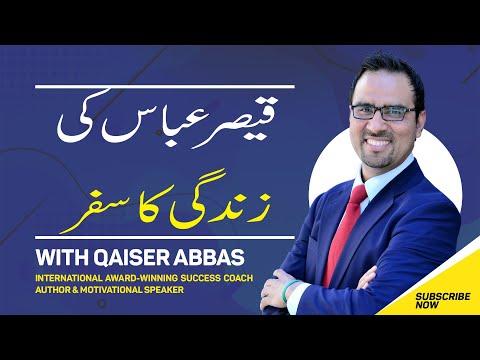 Life Journey of Qaiser Abbas
