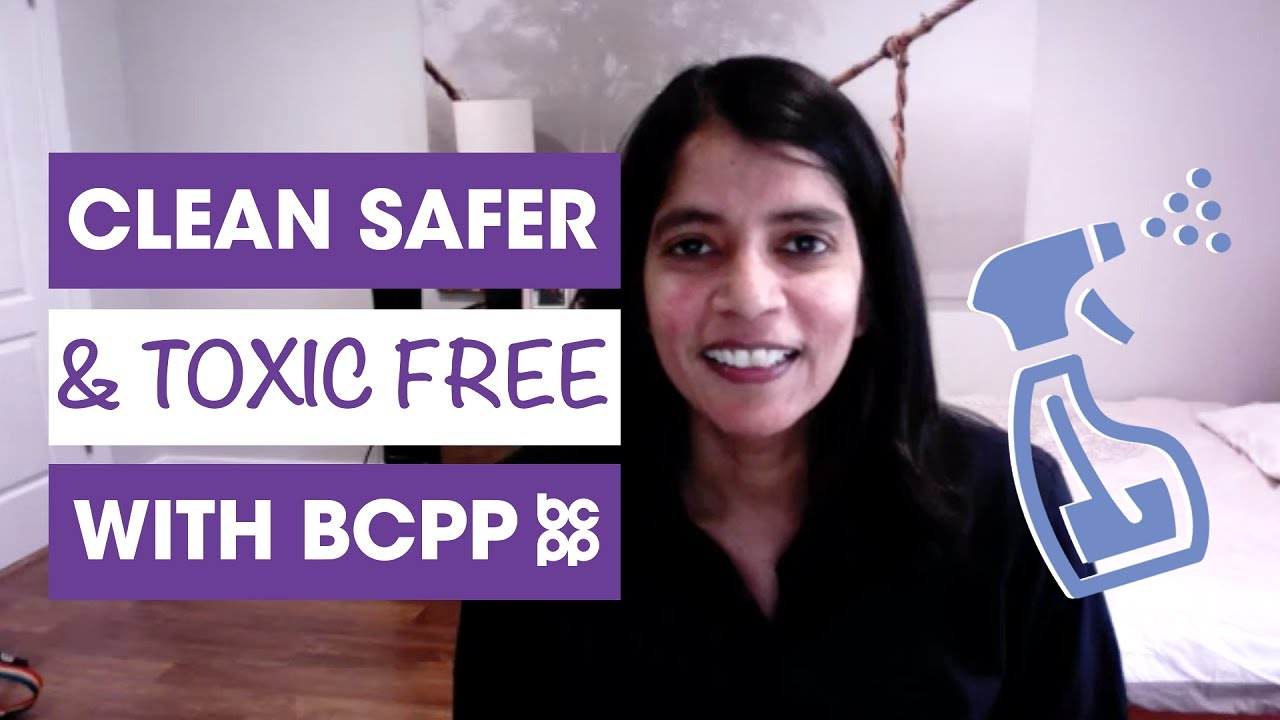 Cleaning Safer and Toxic Free with BCPP Director of Science Sharima Rasanayagam PhD