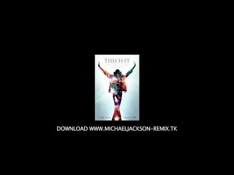 MICHAEL JACKSON - THIS IS IT REMIX MP3 DOWNLOAD!!
