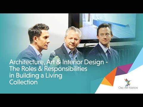 Architecture, Art & Interior Design – The Roles & Responsibilities in Building a Living Collection