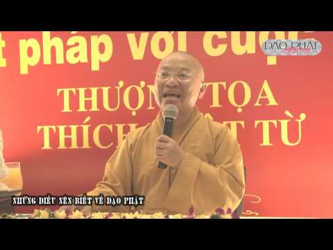 Những điều nên biết về đạo Phật - TT. Thích Nhật Từ