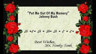 Put Me Out Of My Memory Johnny Bush