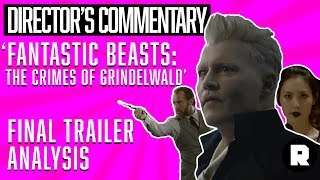 'Fantastic Beasts: The Crimes of Grindelwald' Final Trailer | Director's Commentary | The Ringer