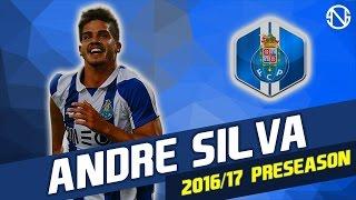 Baixar ANDRE SILVA | Goals & Skills | FC Porto | 2016/2017 Pre Season (HD)
