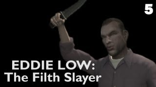 Eddie Low: The Filth Slayer Episode 5 (Grand Theft Auto IV)