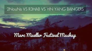 2NouNs VS R3HAB VS YIN YANG BANGERS (Marc Müller Festival Mashup) Video