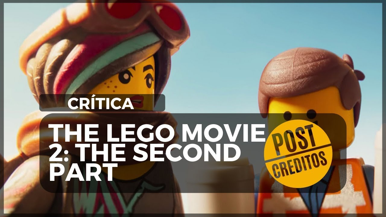 THE LEGO MOVIE 2: THE SECOND PART - Crítica/Review