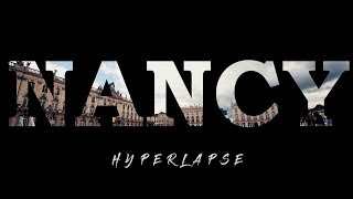 Nancy - Hyperlapse / Moving timelapse