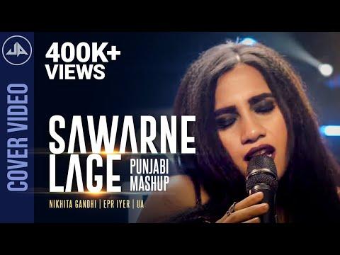 Sawarne Lage   Punjabi Mashup   Nikhita Gandhi   EPR Iyer   Official Cover Video   UA