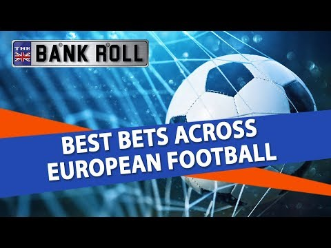 Best Bets Across European Football | Odds & Betting Picks of The Week's High Profile Matches
