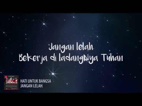 JANGAN LELAH - Hati Untuk Bangsa (lirik)