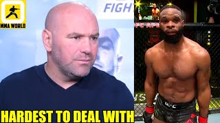 Dana White reveals the name of that one fighter who is the most difficult to deal with,UFC 254 W-in