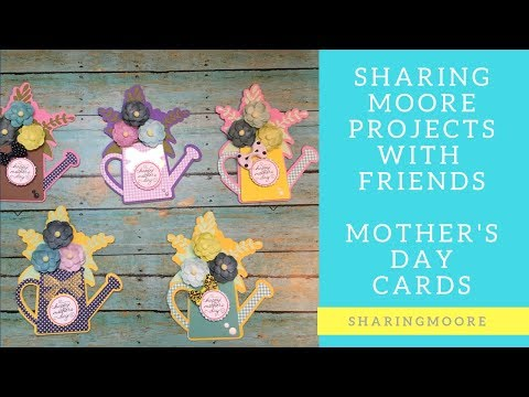 Sharingmoore Projects with Friends (Mothers Day Cards) ~ May 2019 {Sharingmoore}