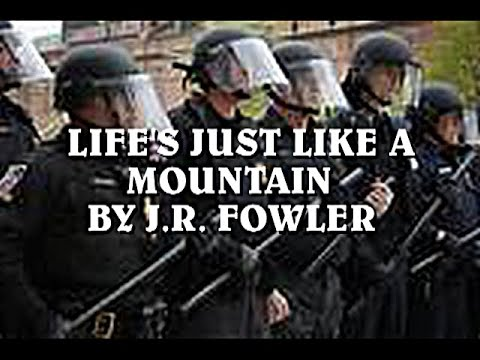 LIFE'S JUST LIKE A MOUNTAIN ---J.R. FOWLER  (OFFICIAL VIDEO)