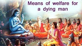 Srimad Bhagavatam [Bhagwat Katha] Part 10 - Swami Mukundananda - Means of welfare for a dying man