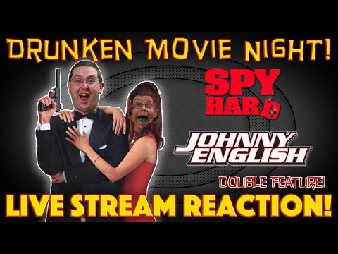 DRUNKEN MOVIE NIGHT! Spy Hard 1996 & Johnny English 2003 - LIVE STREAM REACTION!