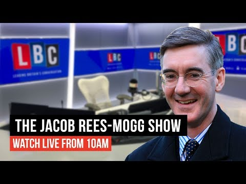 The Jacob Rees-Mogg Show - LBC