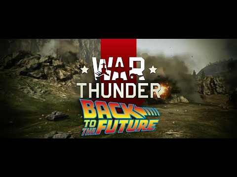 War Thunder - Back To The Future