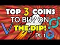 Top 3 Coins to Buy on the Dip! Pt. 1