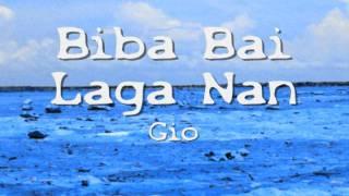 Gio - Biba Bai Laga Nan