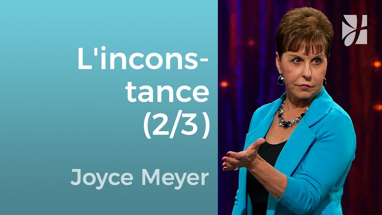 Des sentiments inconstants (2/3) - Joyce Meyer - Grandir avec Dieu