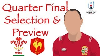 WALES v FRANCE   Quarter Final Selection & Preview   Rugby World Cup 2019