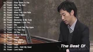 The Best Of Yiruma | Yirumas Greatest Hits ~ Best