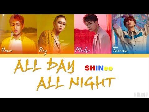 SHINee (샤이니) – All Day All Night [Color Coded Lyrics HAN/ROM/ENG]