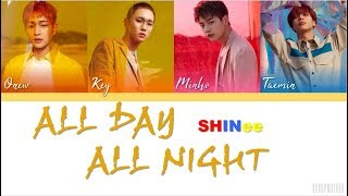 [3.01 MB] SHINee (샤이니) – All Day All Night [Color Coded Lyrics HAN/ROM/ENG]