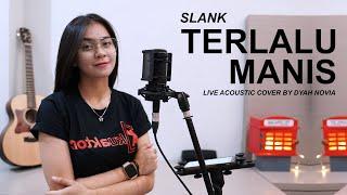 TERLALU MANIS - SLANK ( LIVE ACOUSTIC COVER BY DYAH NOVIA )