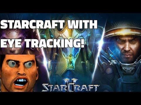 Starcraft with an Eye Tracker! Terran, Zerg, Protoss Masters+ Live Gameplay/Demonstration!