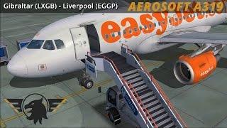 One of Matt Davies's most viewed videos: Aerosoft A319 Easyjet | Gibraltar (LXGB) - LiverPEWL (EGGP) | Full Flight | VATSIM | HD 1080P | FSX