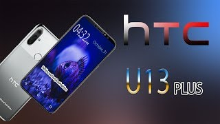 HTC U13 Plus - Introduction, First Look, 8GB RAM, Specificaton, Price (Concept)