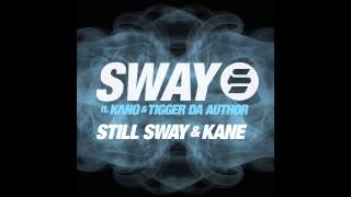 SWAY FT KANO & TIGGER DA AUTHOR - STILL SWAY AND KANE
