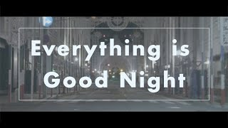the cibo -『Everything is Good Night』(Official Music Video)
